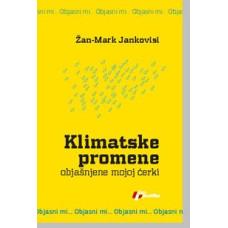 Klimatske promene - objašnjene mojoj ćerki , Žan-Mark Jankovisi