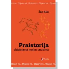 Praistorija - objašnjen mojim unucima , Žan Klot